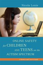 Online Safety for Children and Teens on the Autism Spectrum