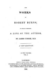 The Works of Robert Burns: To which is Prefixed a Life of the Author, Volume 1