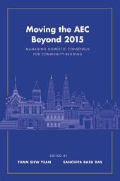 Moving the AEC Beyond 2015: Managing Domestic Consensus for Community-Building