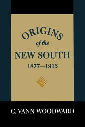 Origins of the New South, 1877--1913: A History of the South