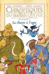 Chroniques du marais qui pue - Épisode 1: La Chasse à l'ogre