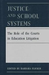 Justice and School Systems: The Role of the Courts in Education Litigation