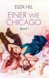 Einer wie Chicago:: Band 1