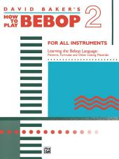 How to Play Bebop, Volume 2: For All Instruments