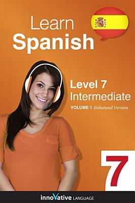 Learn Spanish   Level 7  Intermediate