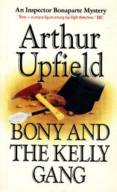 Bony and the Kelly Gang: An Inspector Bonaparte Mystery #25 featuring Bony, the first Aboriginal detective