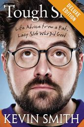 Tough Sh*t Deluxe: Life Advice from a Fat, Lazy Slob Who Did Good