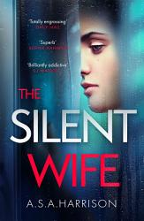 The Silent Wife The Gripping Bestselling Novel Of Betrayal Revenge And Murder  Book PDF