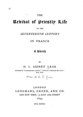 The Revival of Priestly Life in the Seventeenth Century in France PDF