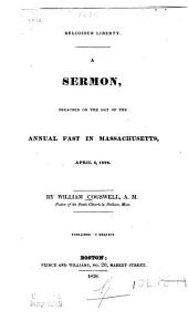 Religious Liberty: A Sermon, Preached on the Day of the Annual Fast in Massachusetts, April 3, 1828