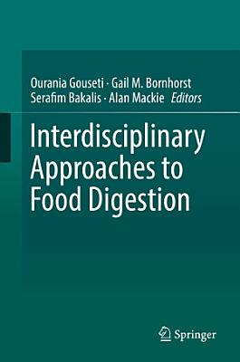 Interdisciplinary Approaches to Food Digestion PDF
