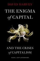 The Enigma of Capital: And the Crises of Capitalism, Edition 2