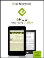 EPub: manuale pratico: Guida completa per relizzare il tuo ebook