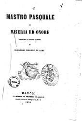 Teatro drammatico italiano di Guglielmo Folliero De Luna: Mastro Pasquale o Miseria ed onore dramma in sette quadri. 1