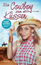Ein Cowboy zum Küssen: Ausgabe 0