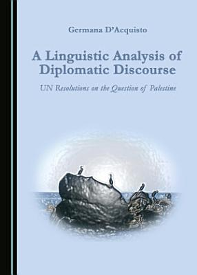 A Linguistic Analysis of Diplomatic Discourse