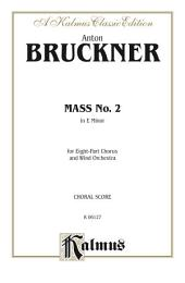 Mass No. 2 in E Minor: For SSAATTBB Chorus/Choir and Wind Orchestra with Latin Text (Choral Score)