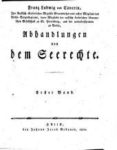 Abhandlungen von dem Seerechte: Band 1