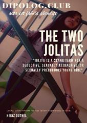 """The Two Jolitas: """"Jolita is a slang term for a seductive, sexually attractive, or sexually precocious young girl""""."""
