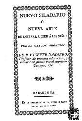 Nuevo silabario, ó, Nueva arte de enseñar á leer á los niños por el método orgánico de D. Vicente Naharro