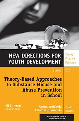 Theory Based Approaches to Substance Misuse and Abuse Prevention in School