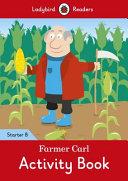 Farmer Carl Activity Book   Ladybird Readers Starter Level B