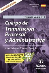 Cuerpo de Tramitación Procesal y Administrativa. Administración de Justicia. Promoción Interna. Temario Volumen 2