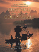 On the Theory and Practical Application of Channels and Collaterals