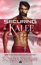 Securing Kalee: A Navy SEAL Military Romantic Suspense