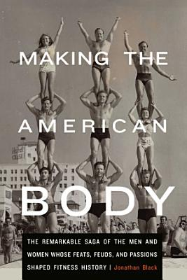 Making the American Body