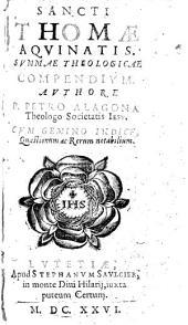 Sancti Thomae Aquinatis Summae theologicae compendium, auctore P. Petro Alagona