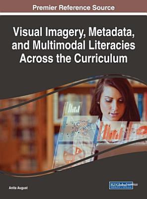 Visual Imagery  Metadata  and Multimodal Literacies Across the Curriculum