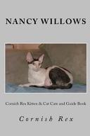 Cornish Rex Kitten & Cat Care and Guide Book