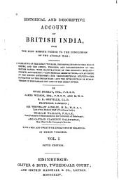 Historical and Descriptive Account of British India: From the Most Remote Period to the Conclusion of the Afghan War, Volume 1