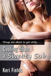 Cooling Down a Sweaty Sub