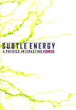 SUBTLE ENERGY: A Physics Interacting Force