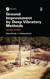 Ground Improvement by Deep Vibratory Methods, Second Edition: Edition 2