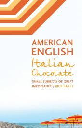 American English, Italian Chocolate: Small Subjects of Great Importance