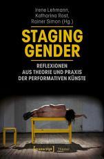 Staging Gender   Reflexionen aus Theorie und Praxis der performativen K  nste PDF