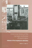 Centennial History of the Carnegie Institution of Washington: Volume 3, The Geophysical Laboratory