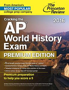 Cracking the AP World History Exam 2016, Premium Edition Book