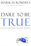Dare to Be True