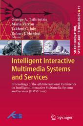 Intelligent Interactive Multimedia Systems and Services: Proceedings of the 4th International Conference on Intelligent Interactive Multimedia Systems and Services (IIMSS ́2011)