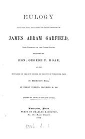 Eulogy upon the life, character and public services of James Abram Garfield