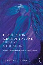 Dissociation, Mindfulness, and Creative Meditations