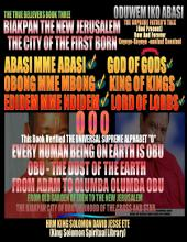 ABASI MME ABASI    GOD OF GODS  OBONG MME MBONG  KING OF KINGS  EDIDEM MME NDIDEM  LORD OF LORDS  BOOK ONE PDF