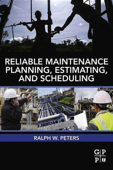 Reliable Maintenance Planning  Estimating  and Scheduling PDF