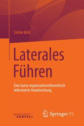 Laterales Führen: Eine kurze organisationstheoretisch informierte Handreichung