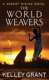 The World Weavers: A Desert Rising Novel