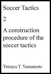 Soccer Tactics, 2, A construction procedure of the soccer tactics